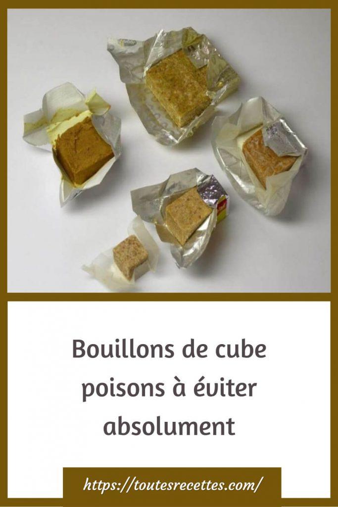 Bouillons de cube poisons à éviter absolument