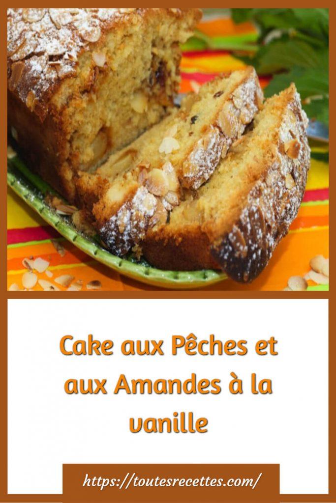 Comment préparer le Cake aux Pêches et aux Amandes à la vanille