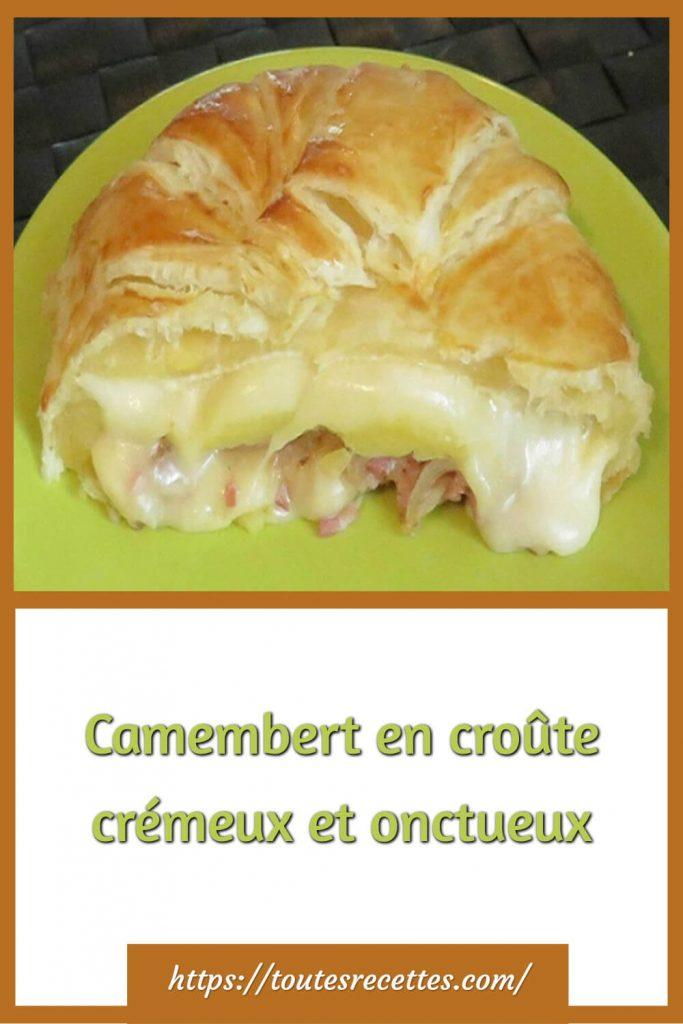 Comment préparer le Camembert en croûte crémeux et onctueux