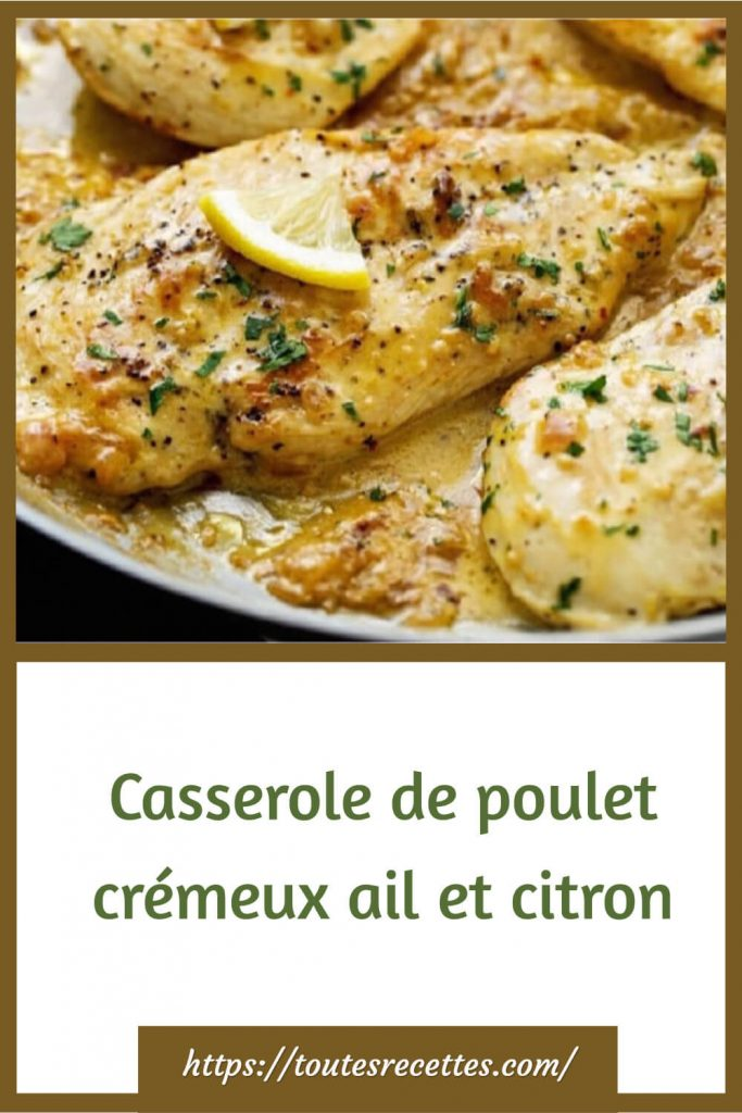 Comment préparer la Casserole de poulet crémeux ail et citron