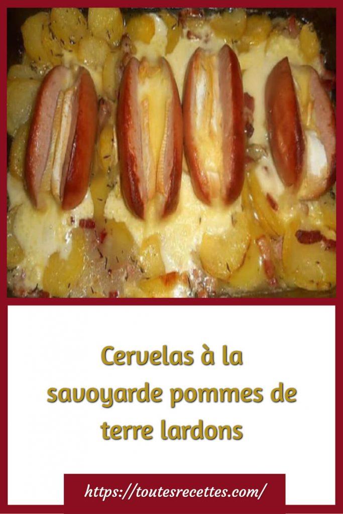 Comment préparer des Cervelas à la savoyarde pommes de terre lardons