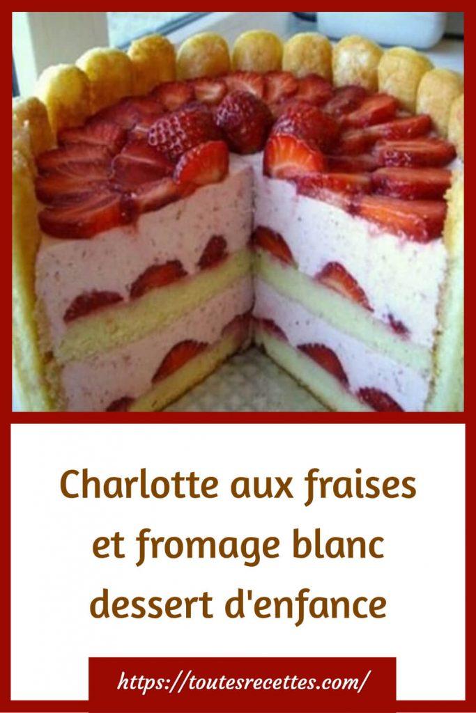 Comment préparer la Charlotte aux fraises et fromage blanc dessert d'enfance