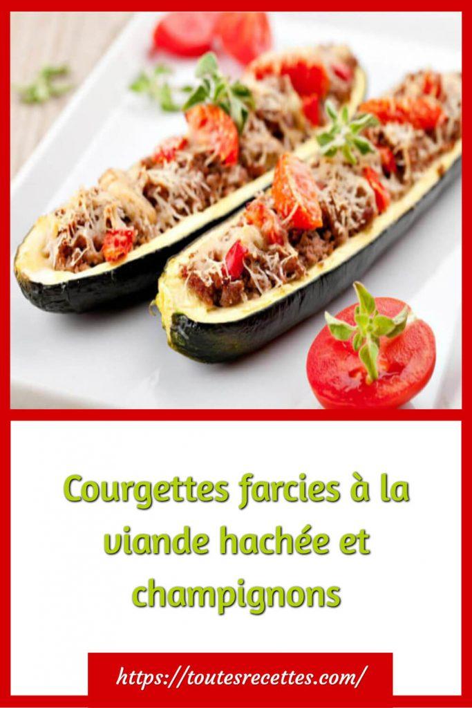 Comment préparer les Courgettes farcies à la viande hachée et champignons