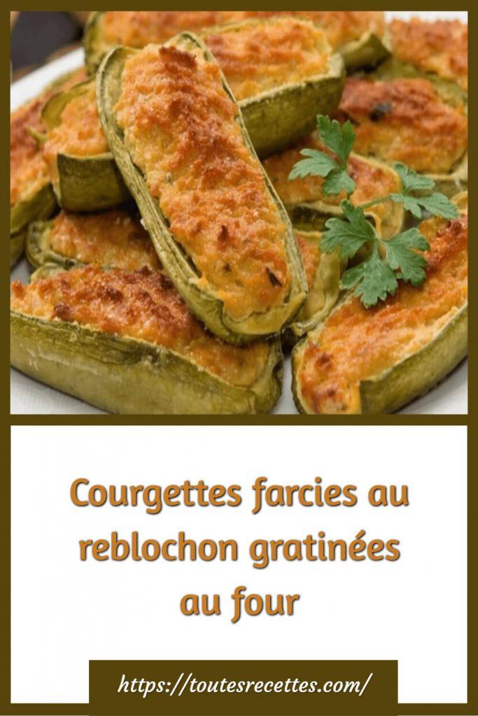 Comment préparer les Courgettes farcies au reblochon gratinées au four