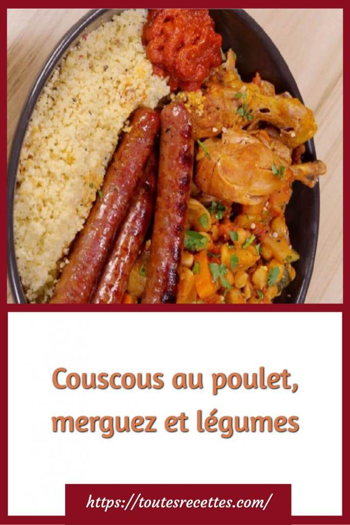 Comment préparer le Couscous au poulet, merguez et légumes