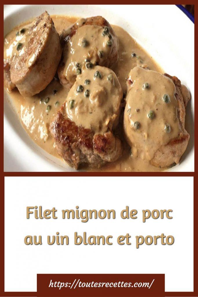 Comment préparer le Filet mignon de porc au vin blanc et porto