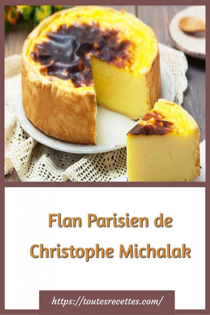 Comment préparer le Flan Parisien de Christophe Michalak