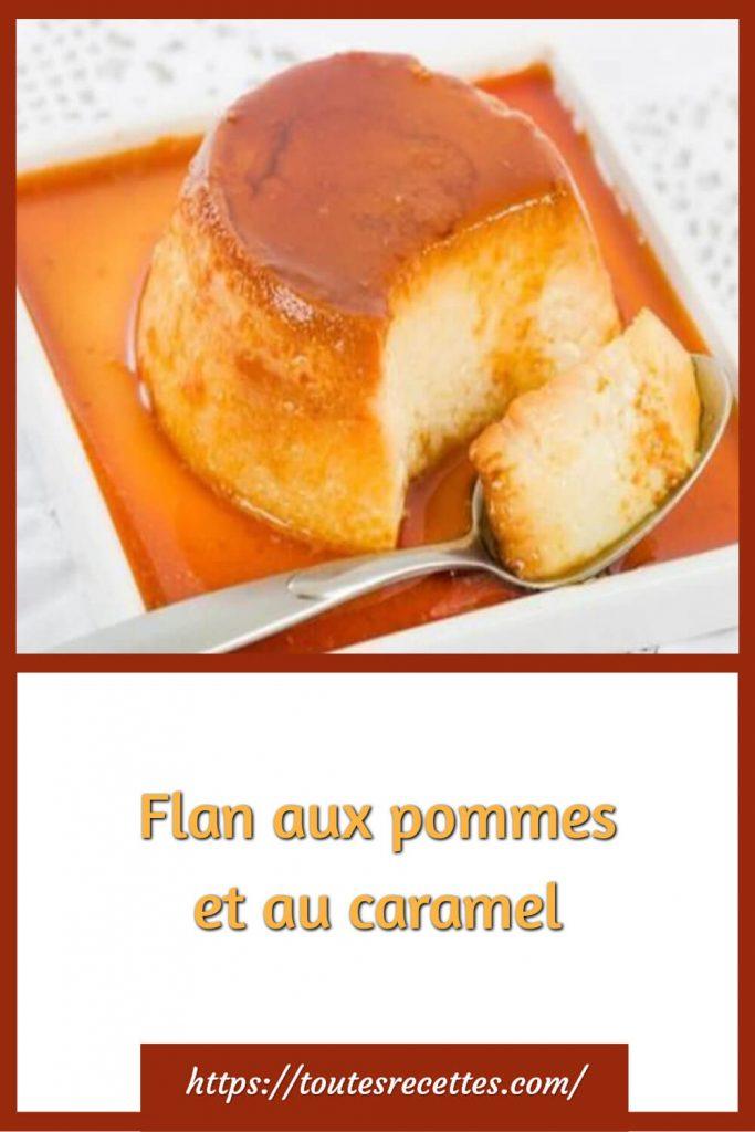 Comment préparer le Flan aux pommes et au caramel