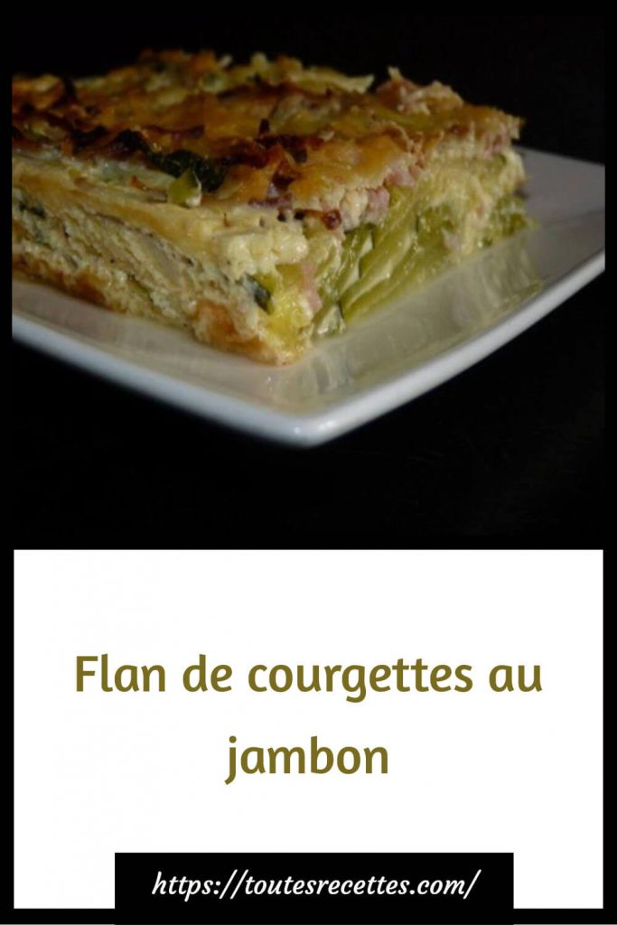 Comment préparer le Flan de courgettes au jambon