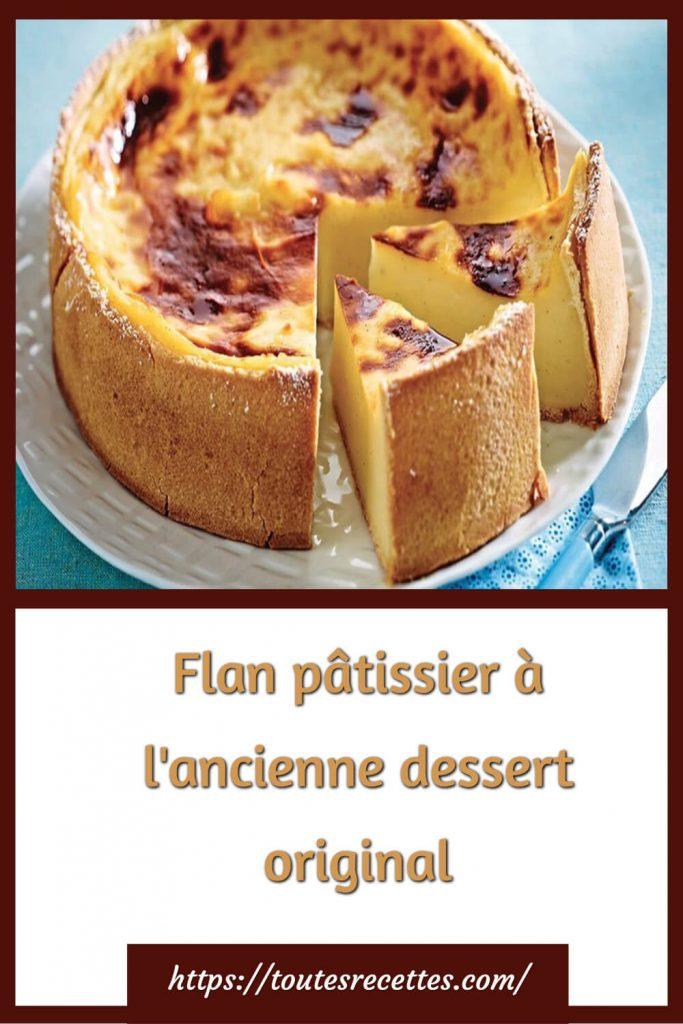 Comment préparer le Flan pâtissier à l'ancienne dessert original