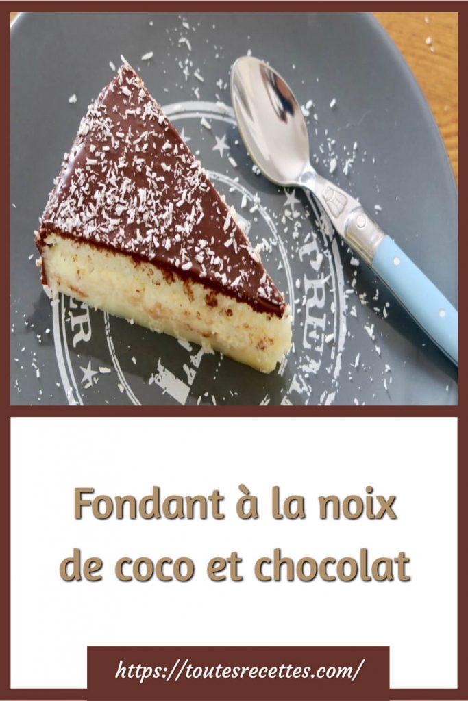 Comment préparer le Fondant à la noix de coco et chocolat