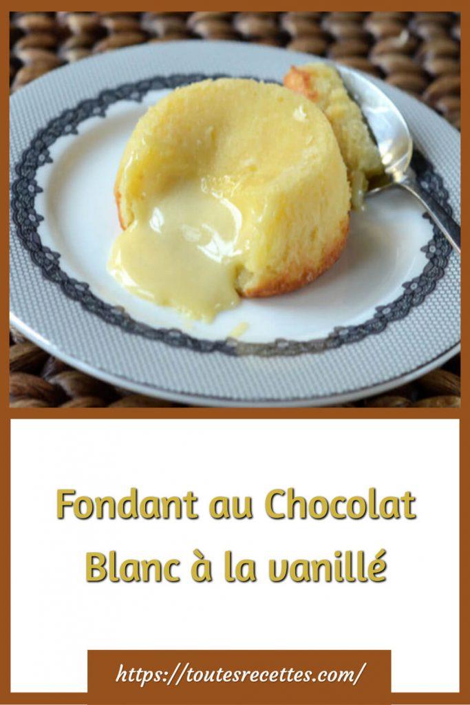 Comment préparer le Fondant au Chocolat Blanc à la vanillé