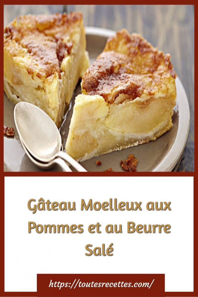 Comment préparer leGâteau Moelleux aux Pommes et au Beurre Salé