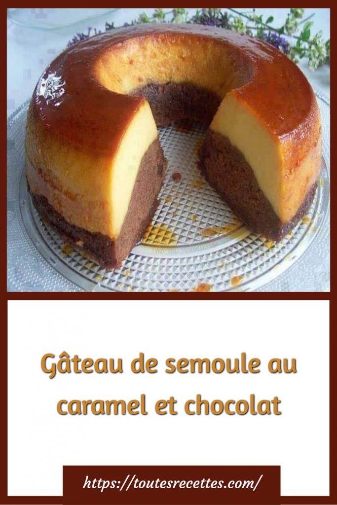 Comment préparer le Gâteau de semoule au caramel et chocolat