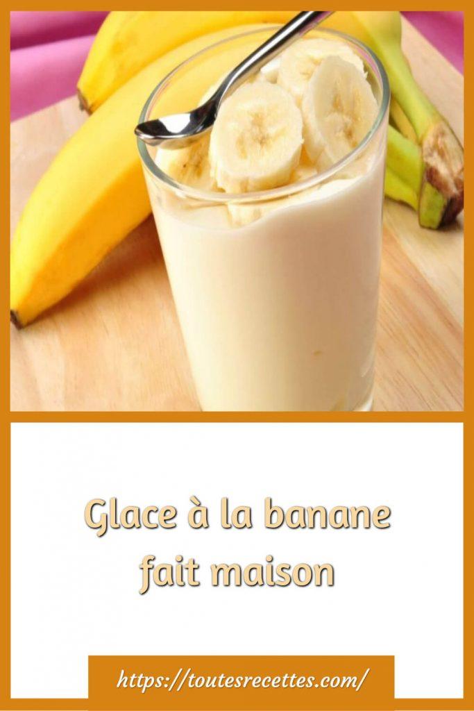 Comment préparer la Glace à la banane fait maison