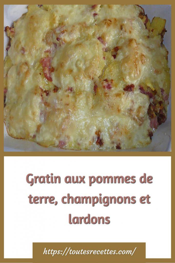 Comment préparer le Gratin aux pommes de terre, champignons et lardons