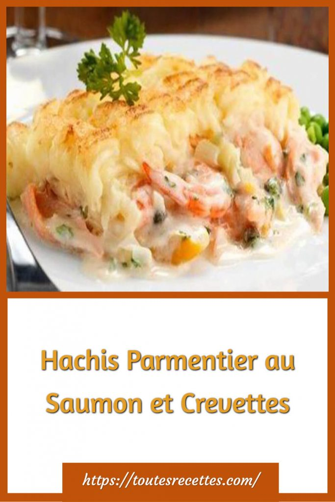 Comment préparer le Hachis Parmentier au Saumon et Crevettes