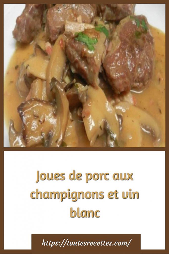 Comment préparer les Joues de porc aux champignons et vin blanc