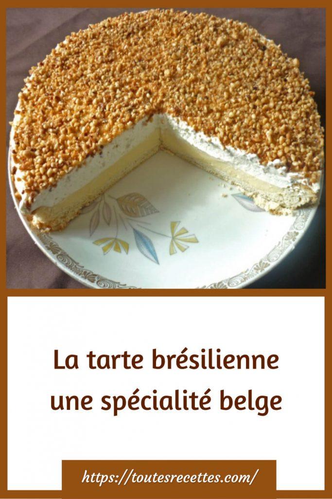 Comment préparer La tarte brésilienne une spécialité belge