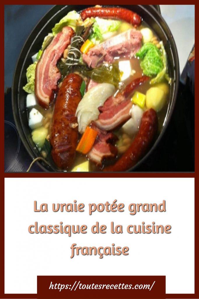 Comment préparer La vraie potée grand classique de la cuisine française