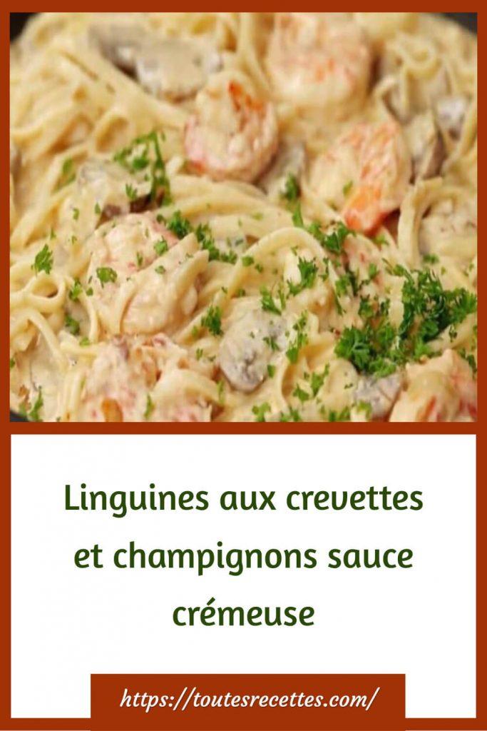 comment préparer les Linguines aux crevettes et champignons sauce crémeuse