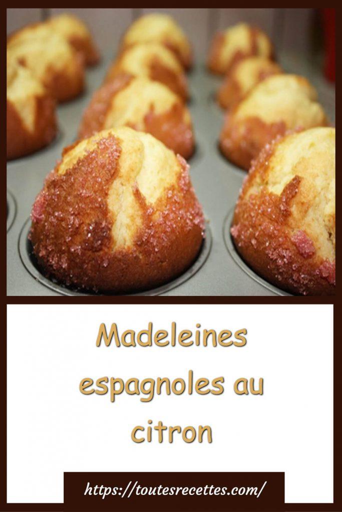 Comment préparer les Madeleines espagnoles parfumé au citron