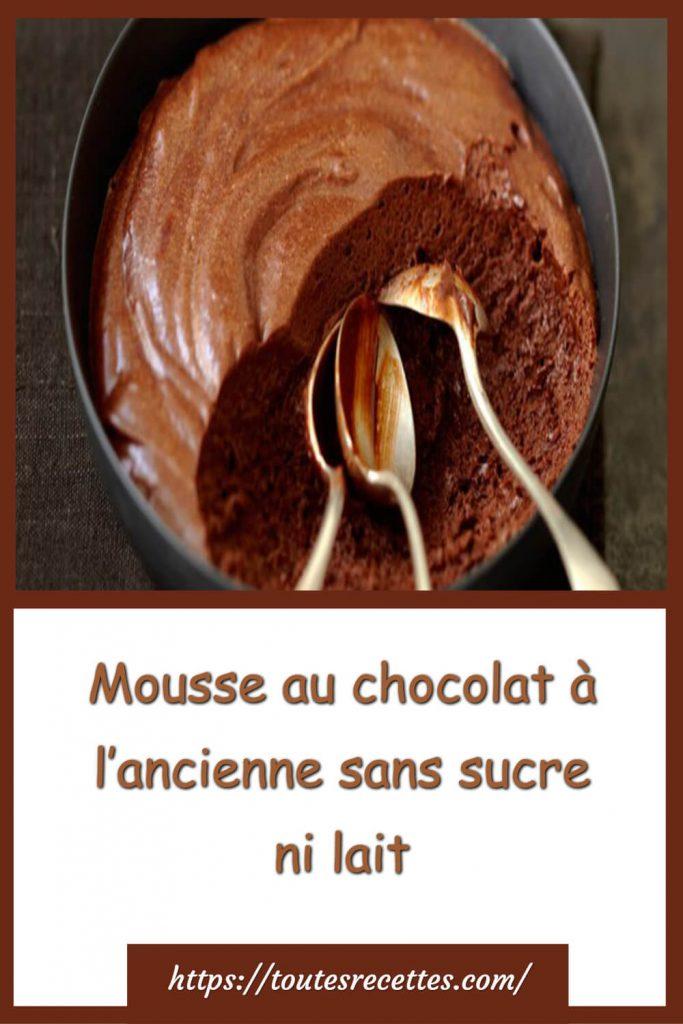 Comment préparer Mousse au chocolat à l'ancienne sans sucre ni lait