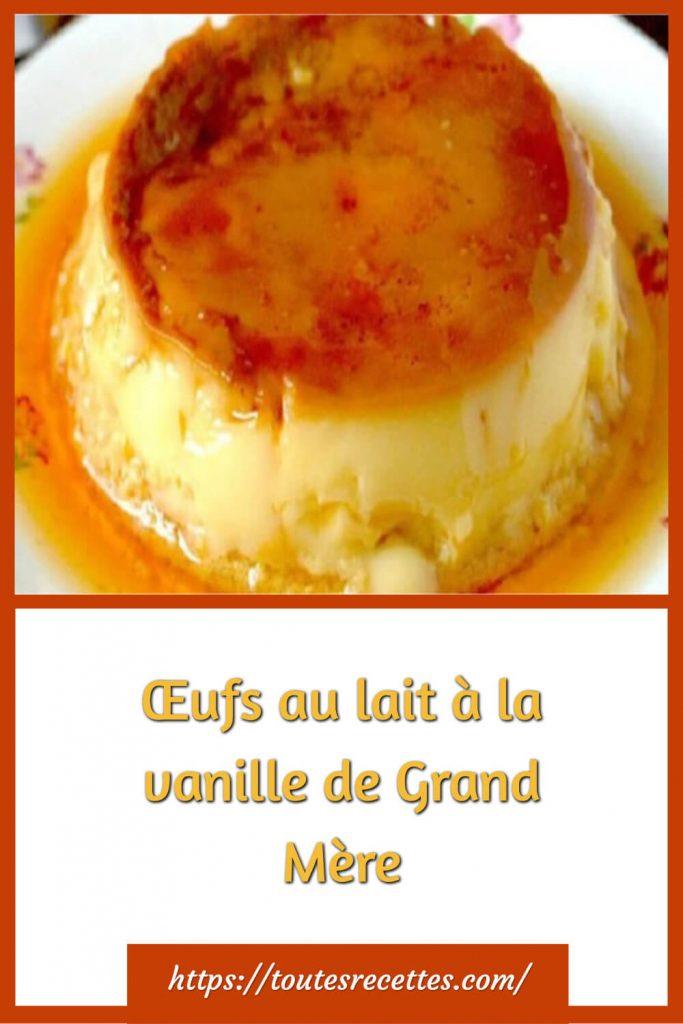 Comment préparer les Œufs au lait à la vanille de Grand Mère
