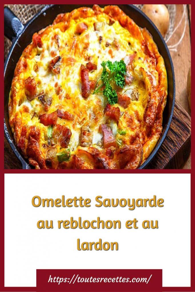Comment préparer l'Omelette Savoyarde au reblochon et au lardon