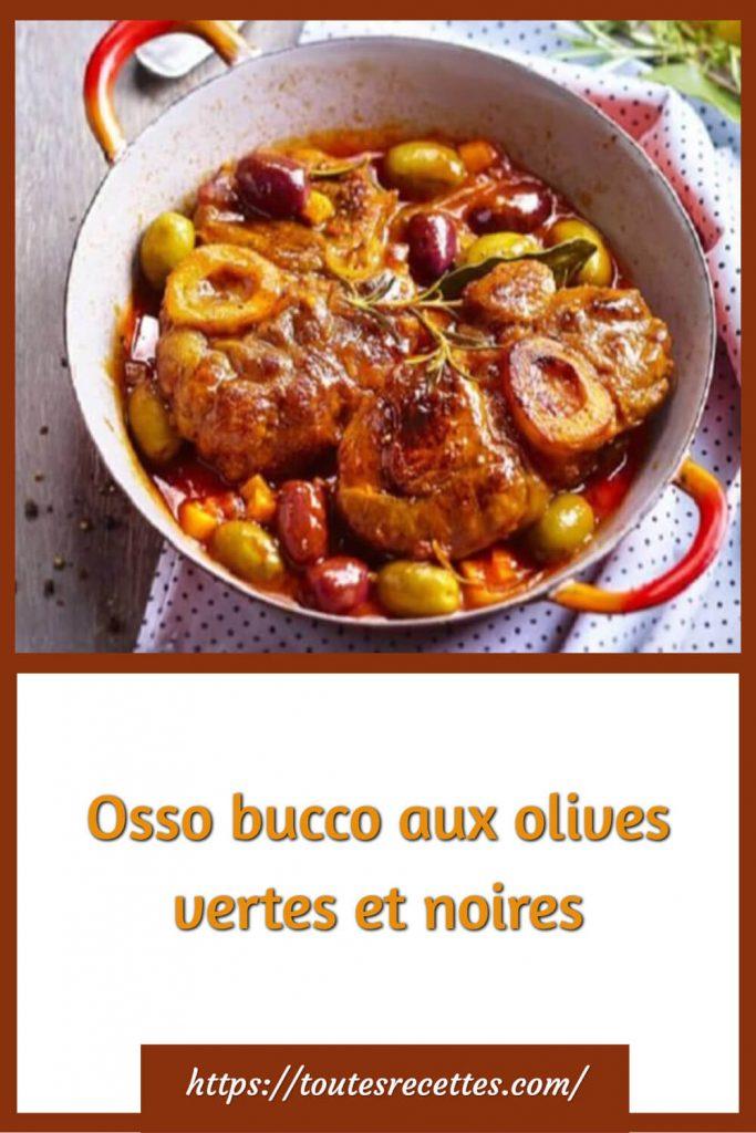 Comment préparer le Osso bucco aux olives vertes et noires
