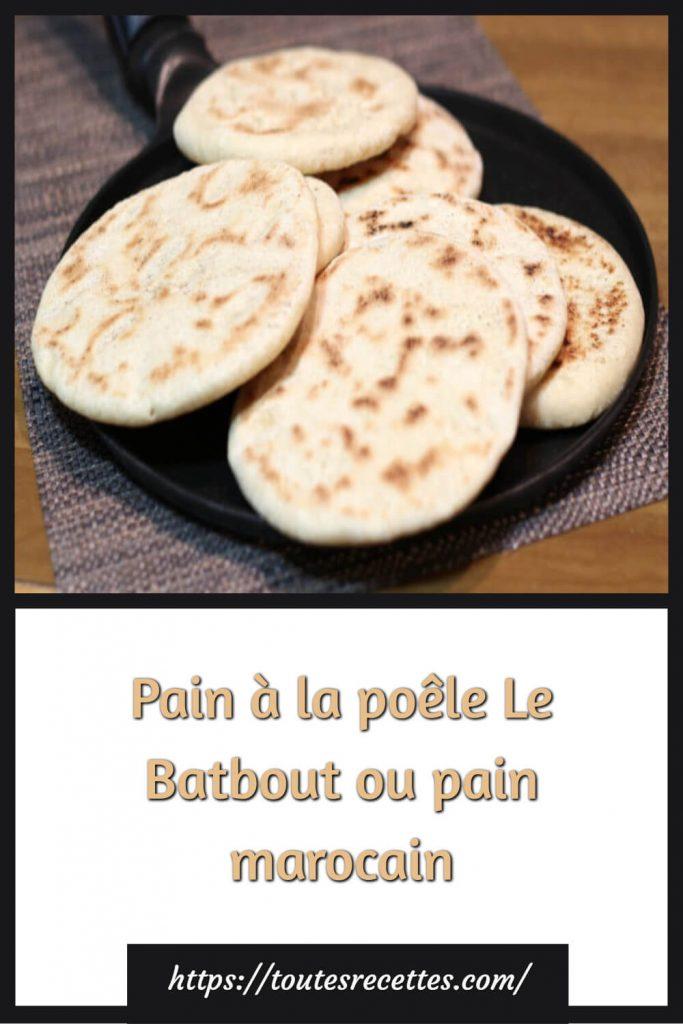 Comment préparer le Pain à la poêle Le Batbout ou pain marocain