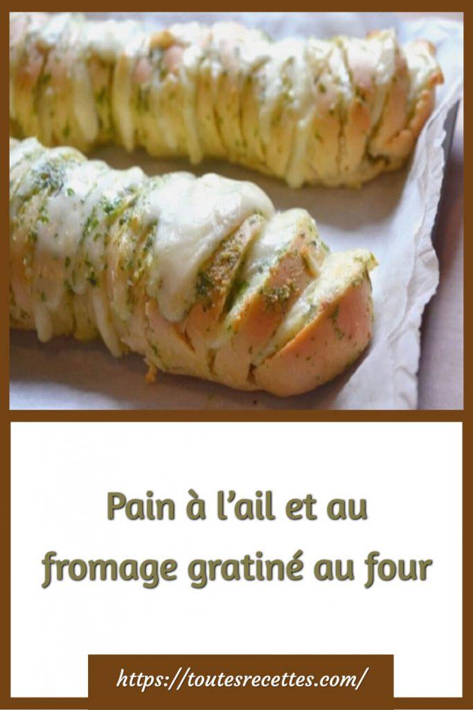 Comment préparer le Pain à l'ail et au fromage gratiné au four