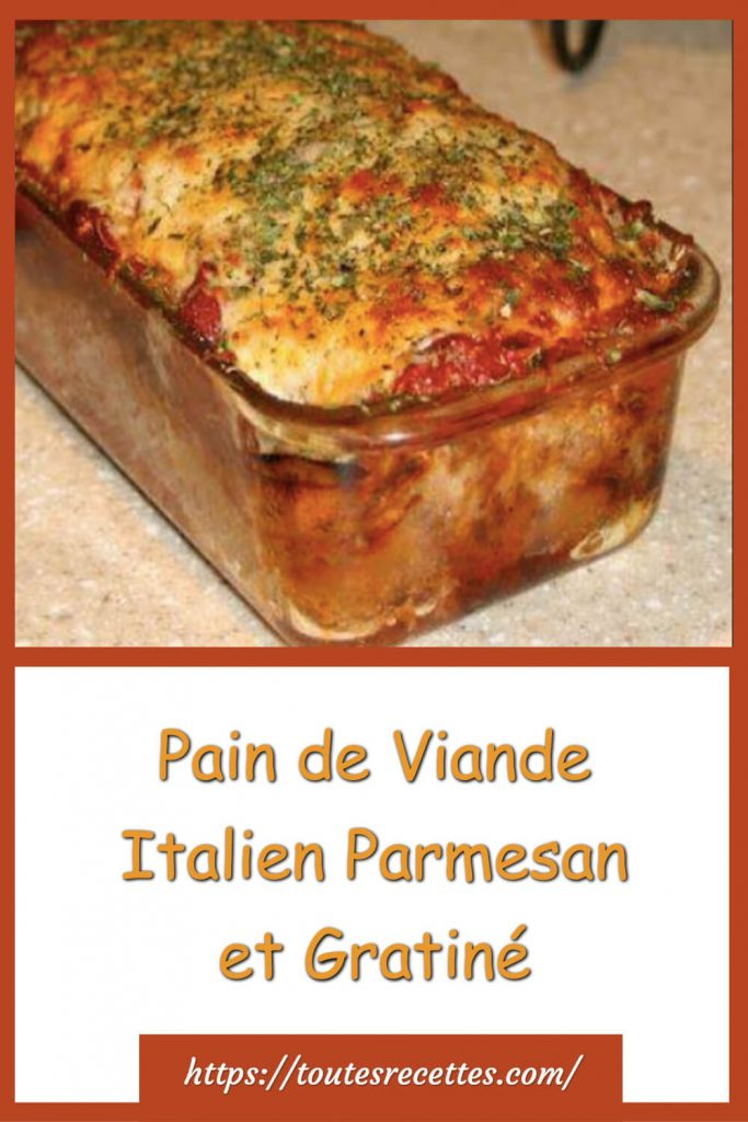 Comment préparer le Pain de Viande Italien Parmesan et Gratiné
