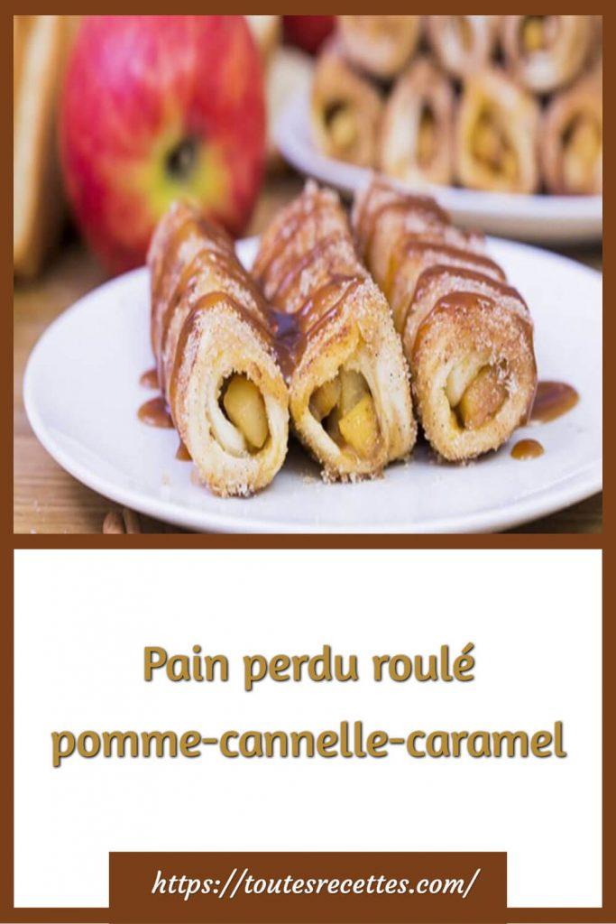 Comment préparer le Pain perdu roulé pomme-cannelle-caramel