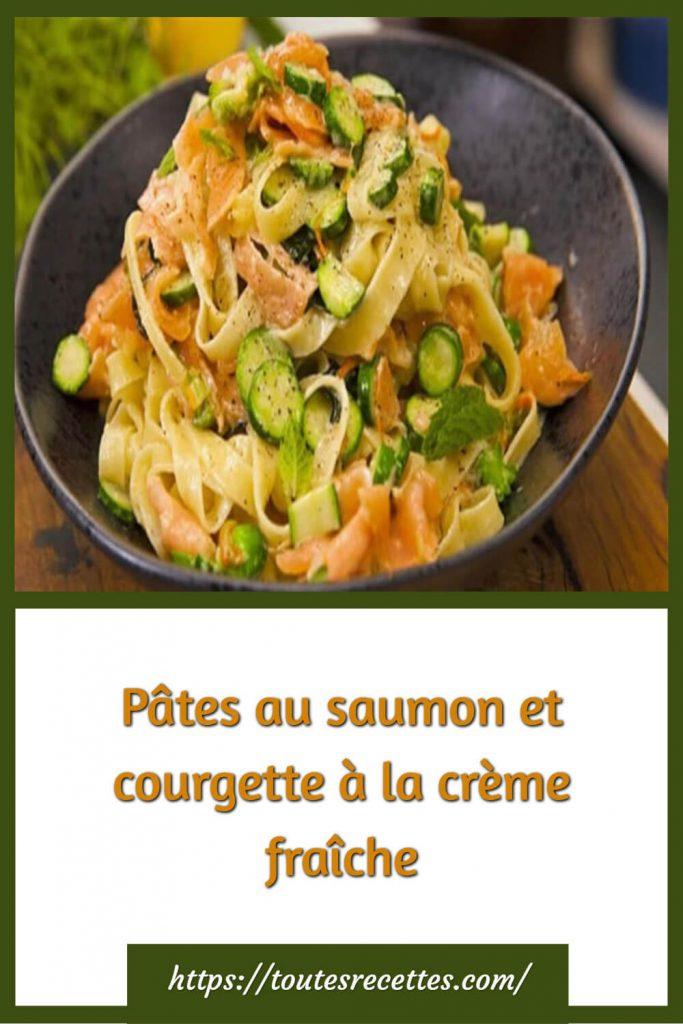 Comment préparer les Pâtes au saumon et courgette à la crème fraîche