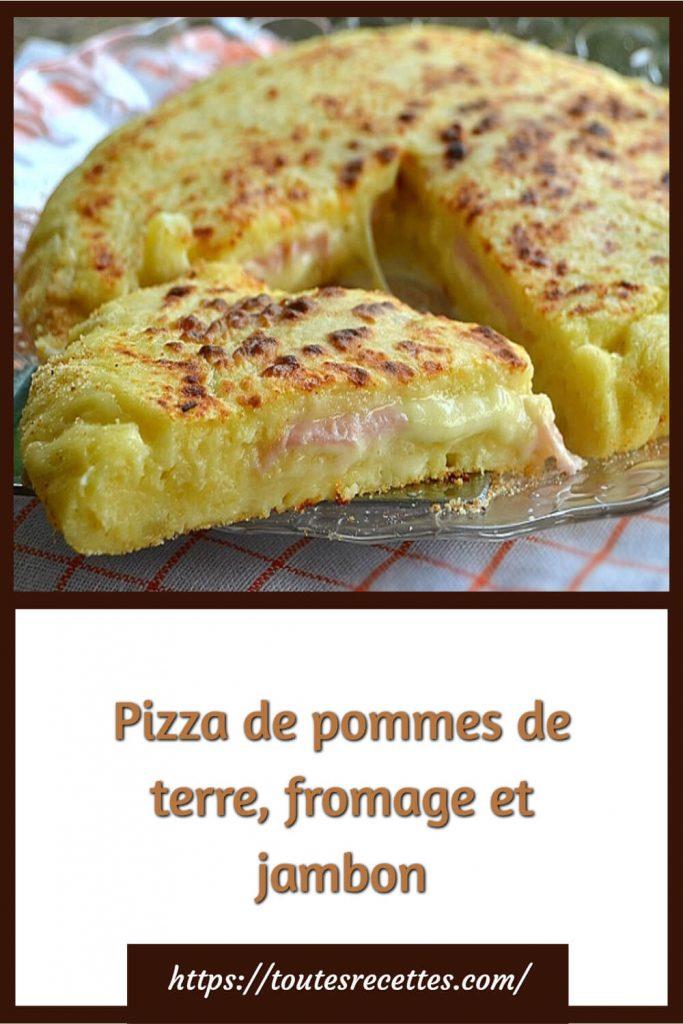 Comment préparer Pizza de pommes de terre, fromage et jambon