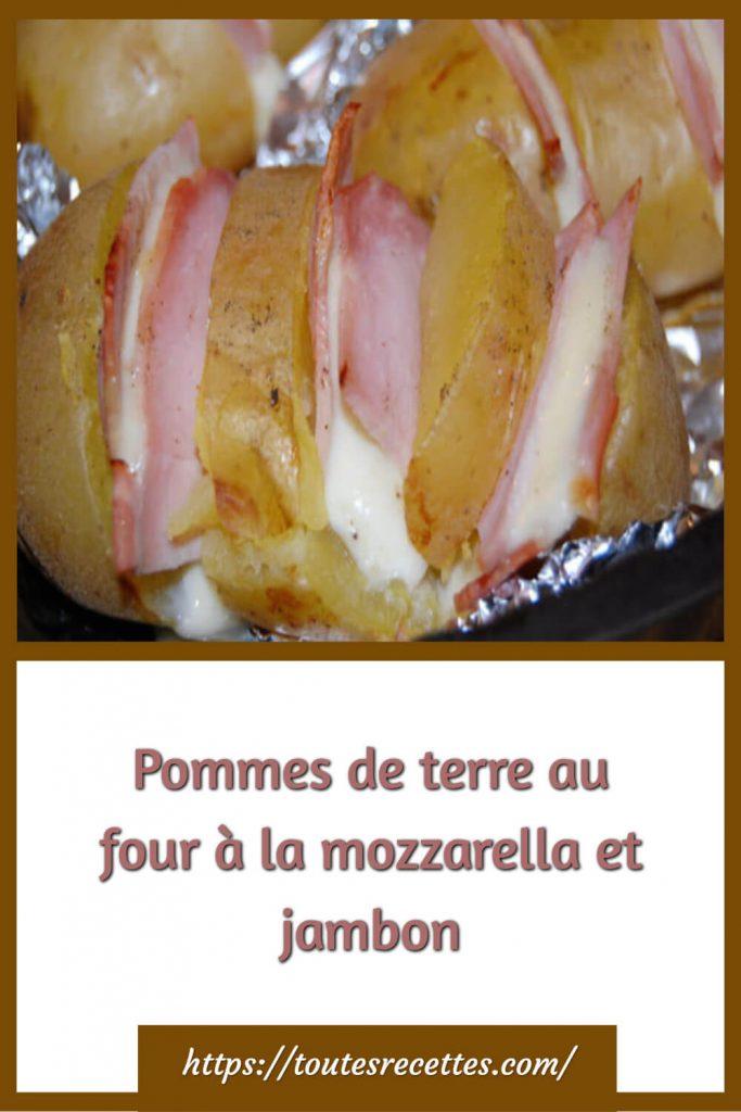 Comment préparer les Pommes de terre au four à la mozzarella et jambon