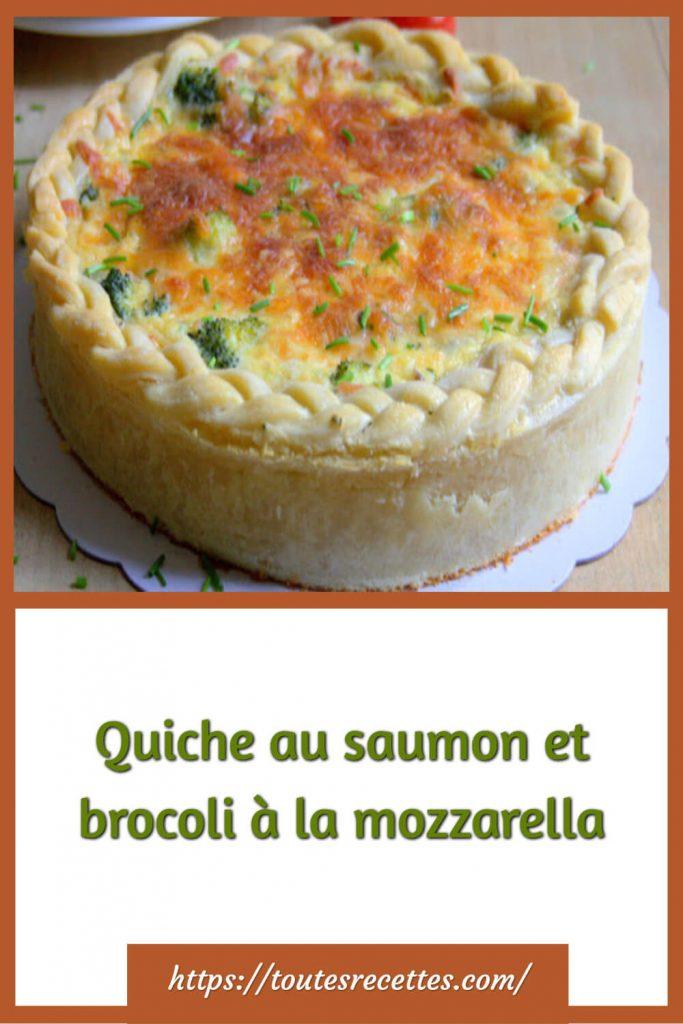 Comment préparer la Quiche au saumon et brocoli à la mozzarella