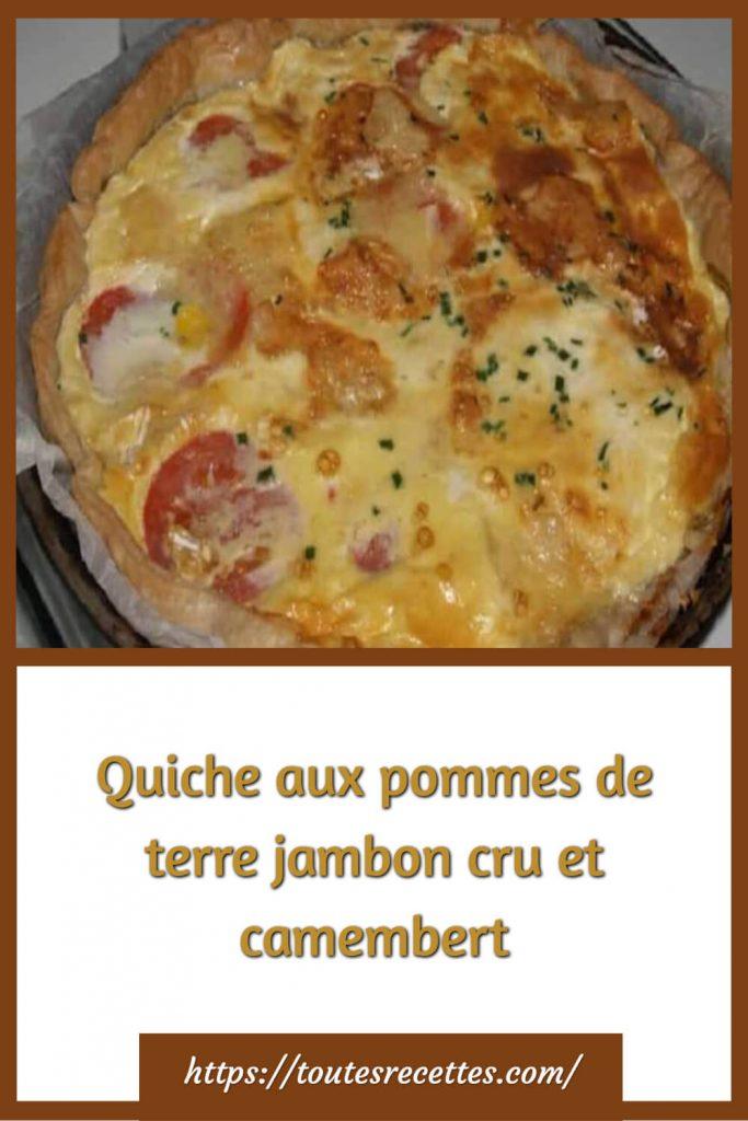 Comment préparer la Quiche aux pommes de terre jambon cru et camembert