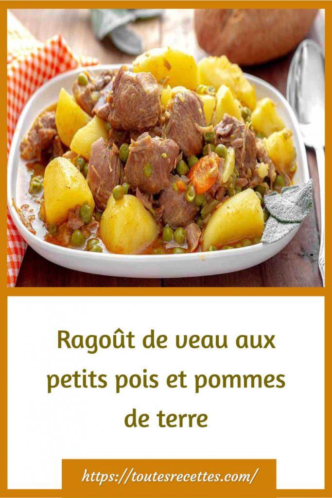 Comment préparer le Ragoût de veau aux petits pois et pommes de terre