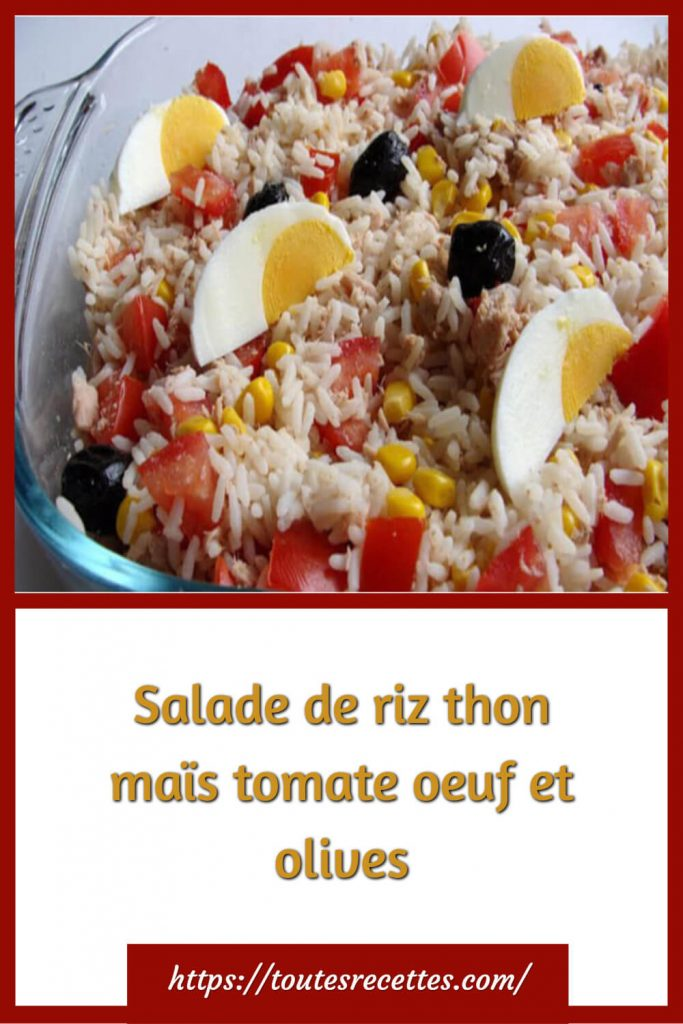 Comment préparer la Salade de riz thon maïs tomate oeuf et olives