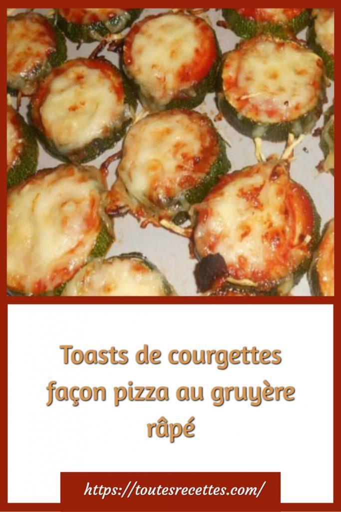 Comment préparer les Toasts de courgettes façon pizza au gruyère râpé
