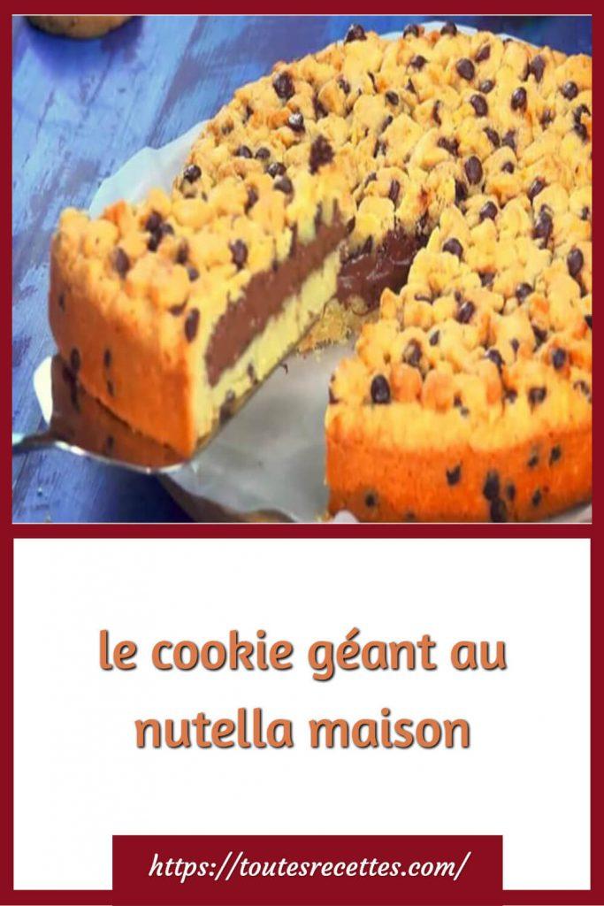 Comment préparer le cookie géant au nutella maison