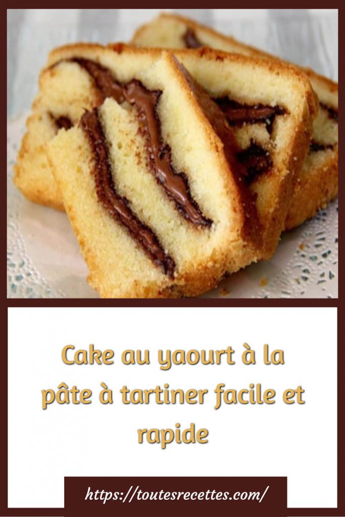 Comment préparer le Cake au yaourt à la pâte à tartiner