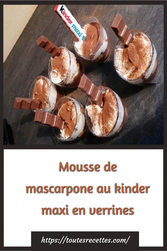 Comment préparer la Mousse de mascarpone au kinder maxi en verrines
