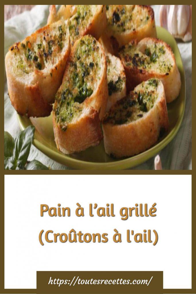Comment préparer le Pain à l'ail grillé (Croûtons à l'ail)