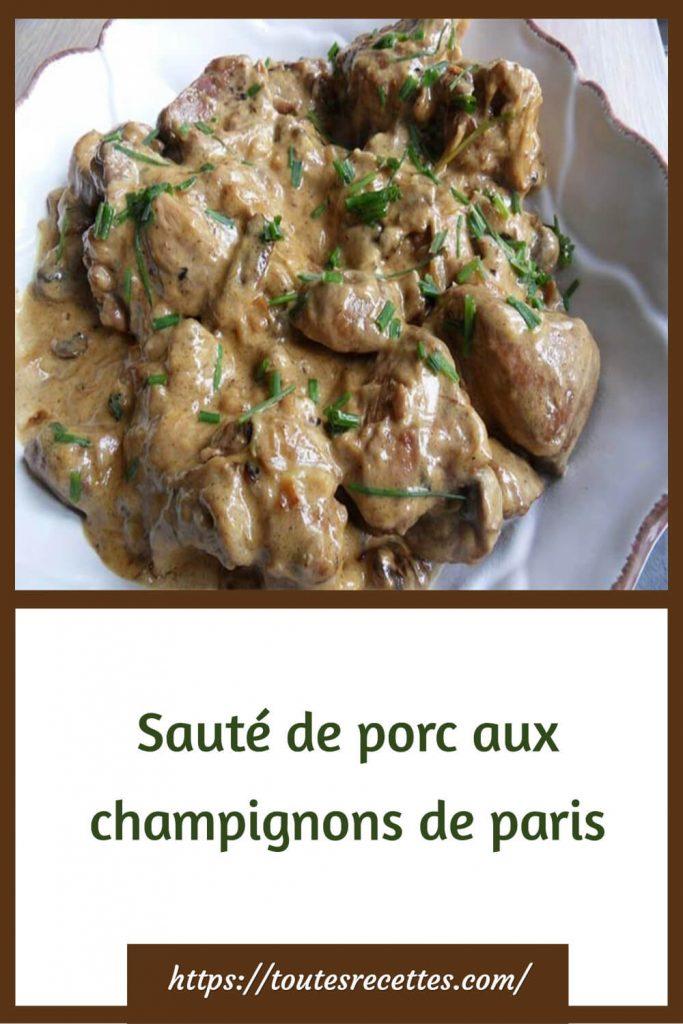 Comment préparer le Sauté de porc aux champignons de paris