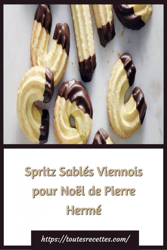 Comment préparer des Spritz Sablés Viennois pour Noël de Pierre Hermé