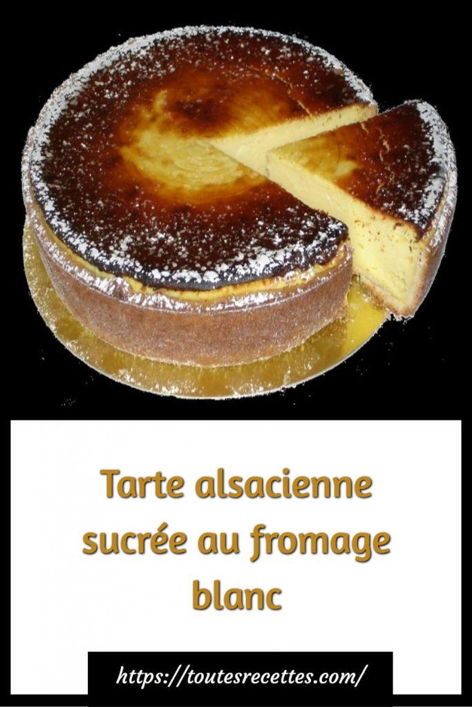 Comment préparer la Tarte alsacienne sucrée au fromage blanc