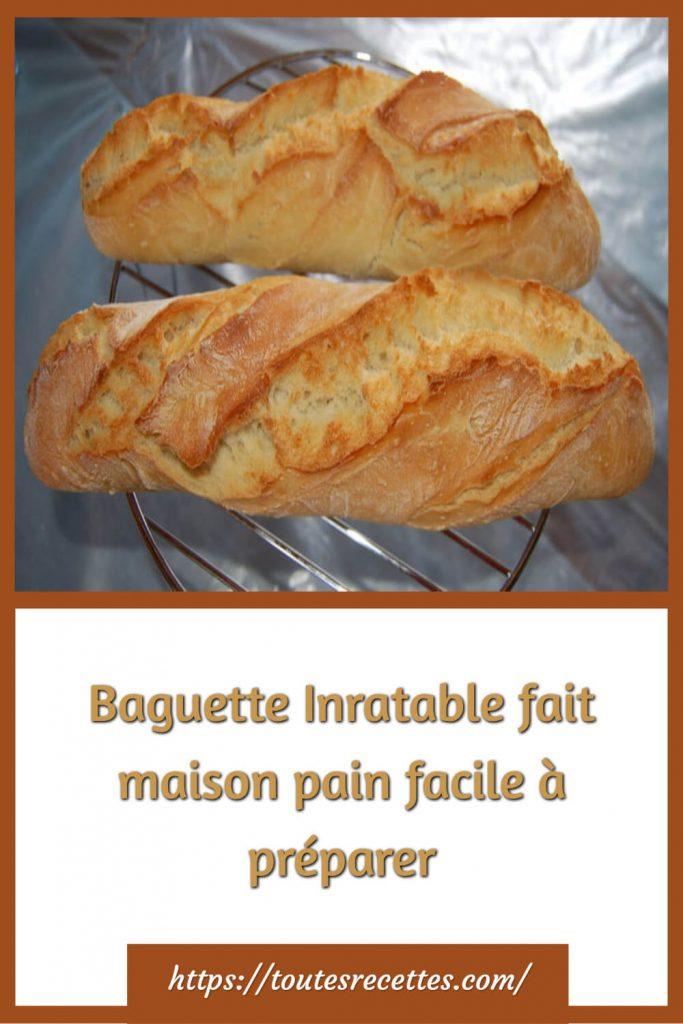Comment préparer la Baguette Inratable fait maison
